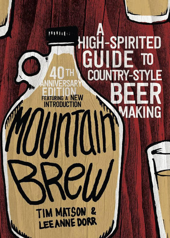 Mountain Brew: A High Spirited Guide to Country Style Beer Making