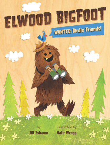 Elwood Bigfoot Wanted: Birdie Friends