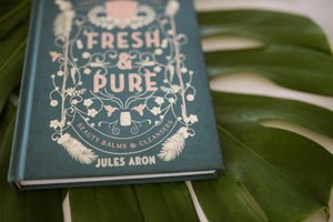 Fresh & Pure: Beauty Balms and Cleansers by Jules Aron