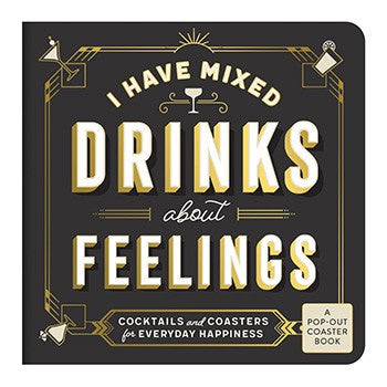 I Have Mixed Drinks About Feelings Coaster Book by Galison