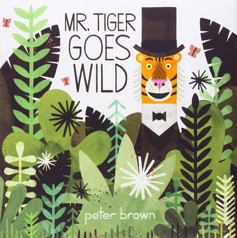 Mr. Tiger Goes Wild Hardcover Book