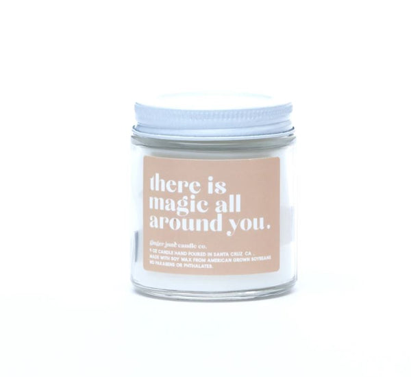 There Is Magic All Around You Soy Candle by Ginger June