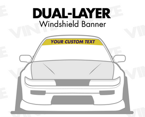 Dual Layer Windshield Banner - VINYL HOUZE