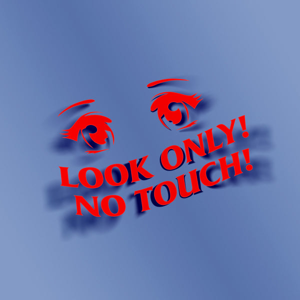Look only! No touch! - VINYL HOUZE