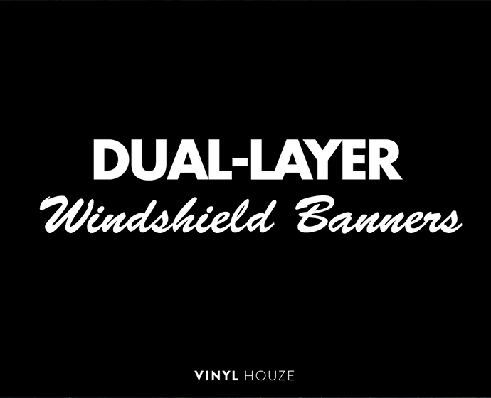 Dual Layer Windshield Banner