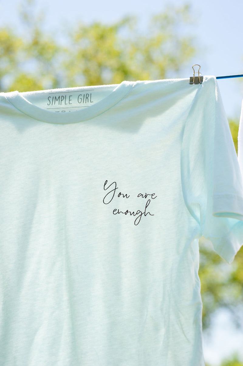 You Are Enough Tee 2.0