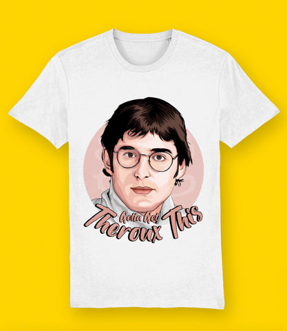 Louis Theroux | Gotta get Theroux This T Shirt