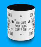 Secret Santa thinks you're a cunt mug