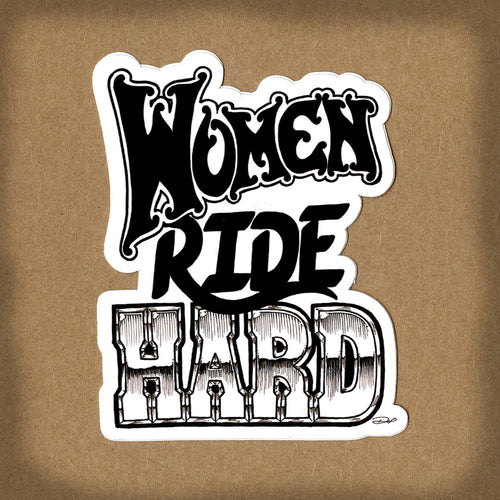 (06 decal) WOMEN RIDE HARD