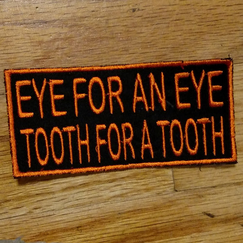 (08 patch) EYE FOR AN EYE TOOTH FOR A TOOTH
