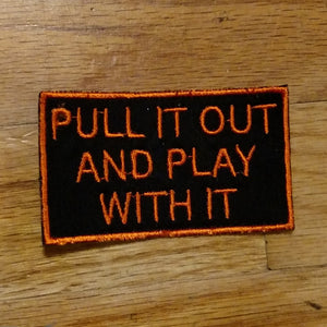 (11 patch) PULL IT OUT AND PLAY WITH IT