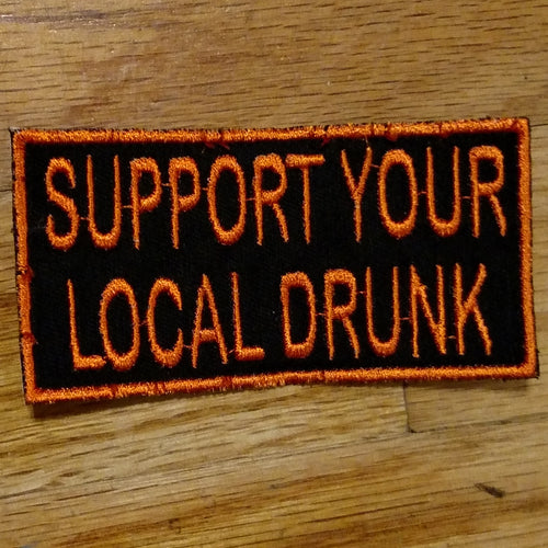 (12 patch) SUPPORT YOUR LOCAL DRUNK