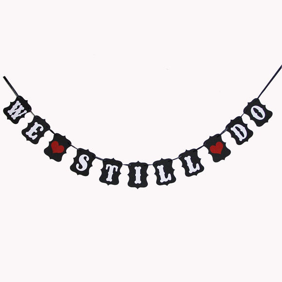 We Still Do Banner For Black Wedding Anniversary Sign Bridal Shower Banner Hen Night Bunting