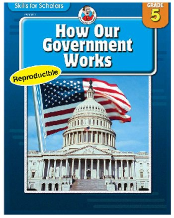Frank Schaffer Publications How Our Government Works Gr 5 Skills For Scholars: Social Studies