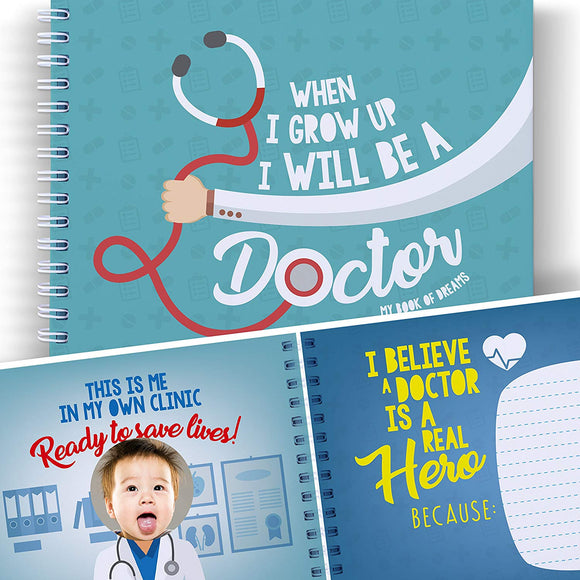 Doctor Activity Book For Kids: When I Grow Up I Will Be A Doctor. Write The Future With This Memory Book Of Dreams. Developmental Toy, Medical Gifts For Children, Boys And Girls. Back To School Book.
