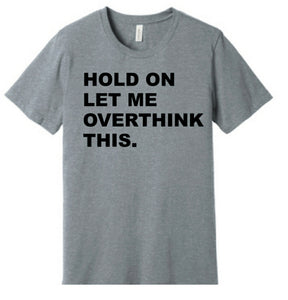 Hold on let me overthink this tshirt