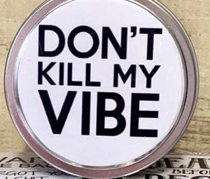 Don't Kill My Vibe Travel Tin - Sweet Tabacco