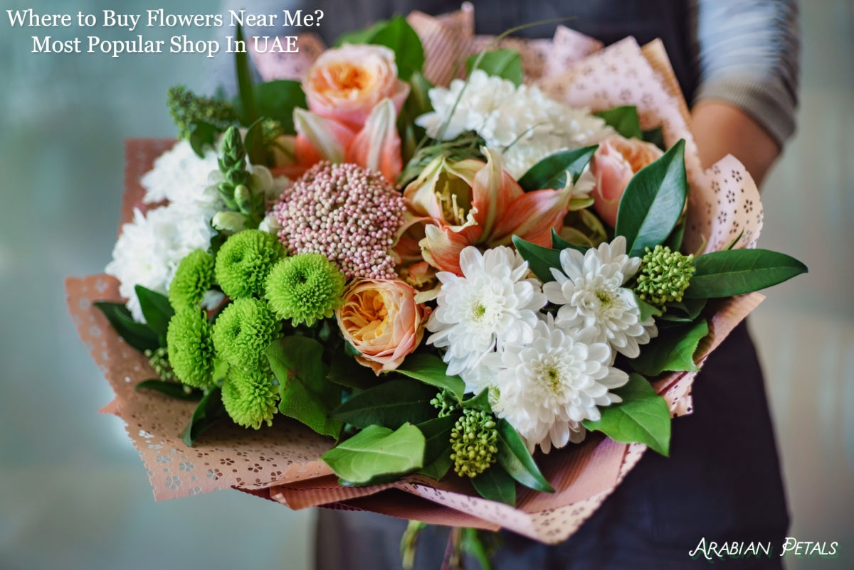 Where to Buy Fresh Flowers Near Me? Most Popular Flower Shop In UAE