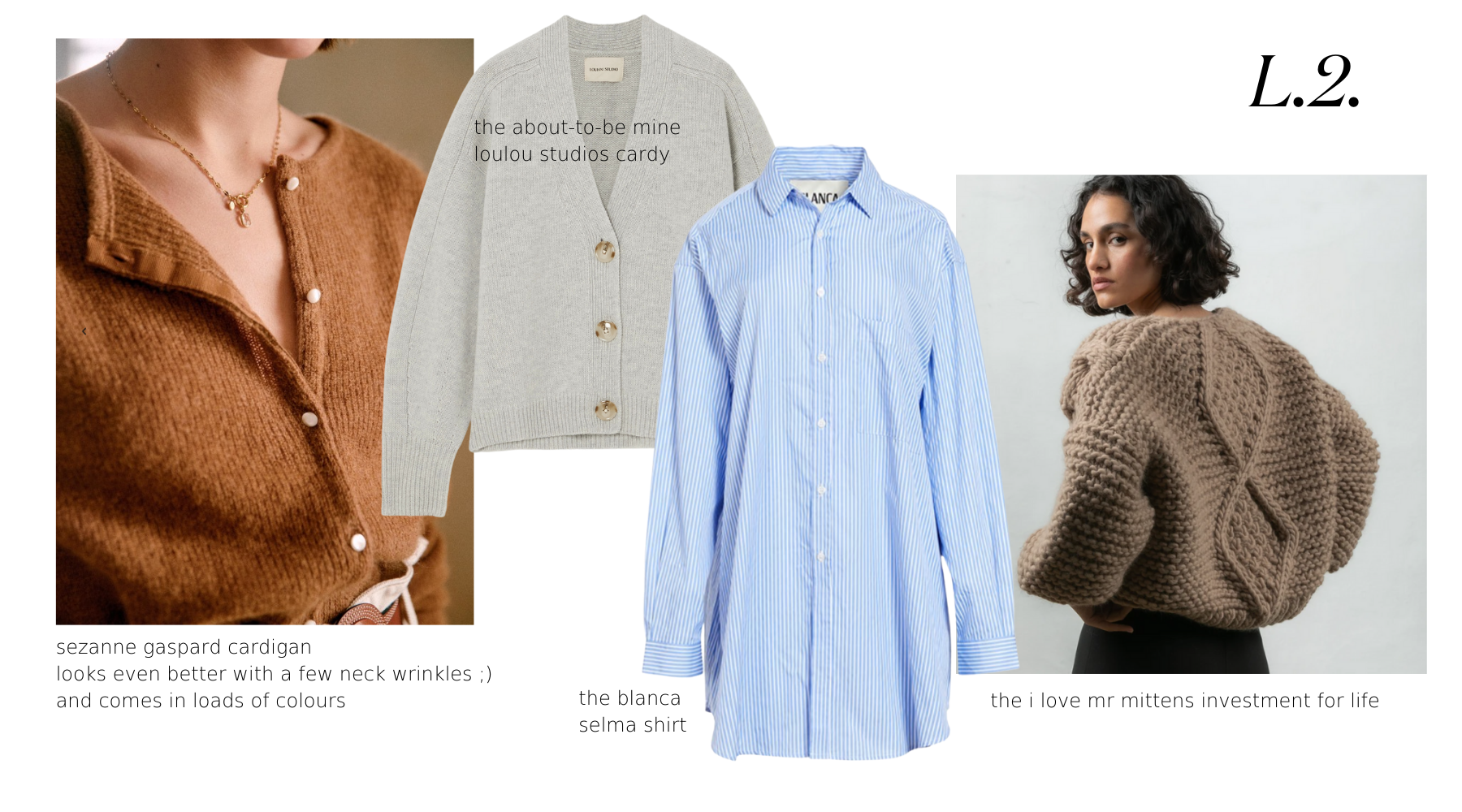layer 2 recommendation cardigans by sezanne, loulou studio, i love mr mittens, country road, shirts by sir the label, blanca