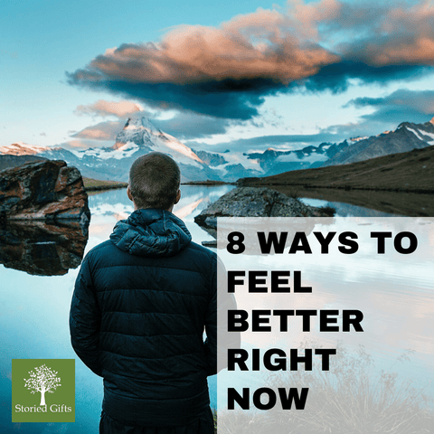 8 Ways To Feel Better Right Now Change Your View