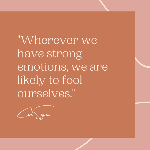 Wherever we have strong emotions quote by Carl Sagan