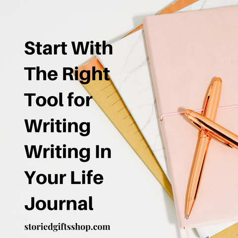 Start With the Right Tool For Writing In Your Life Journal