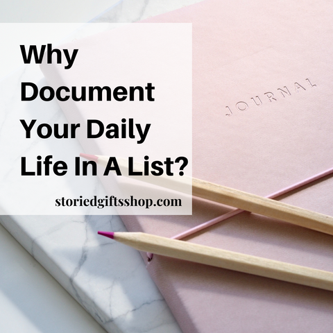 Why Document Your Daily Life In A List Journal