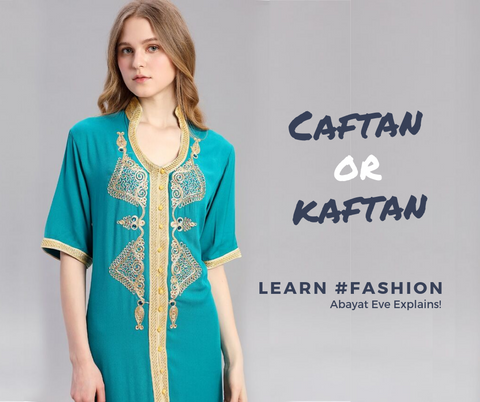caftan or kaftan