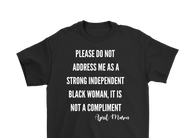 Please Do Not Address Me As A Strong Independent Black Woman