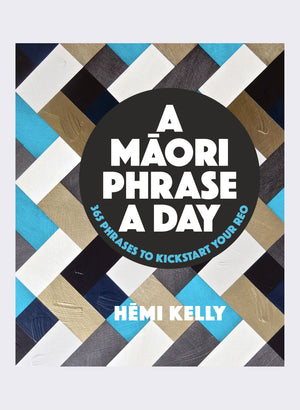 A Maori Phrase a Day by Hemi Kelly