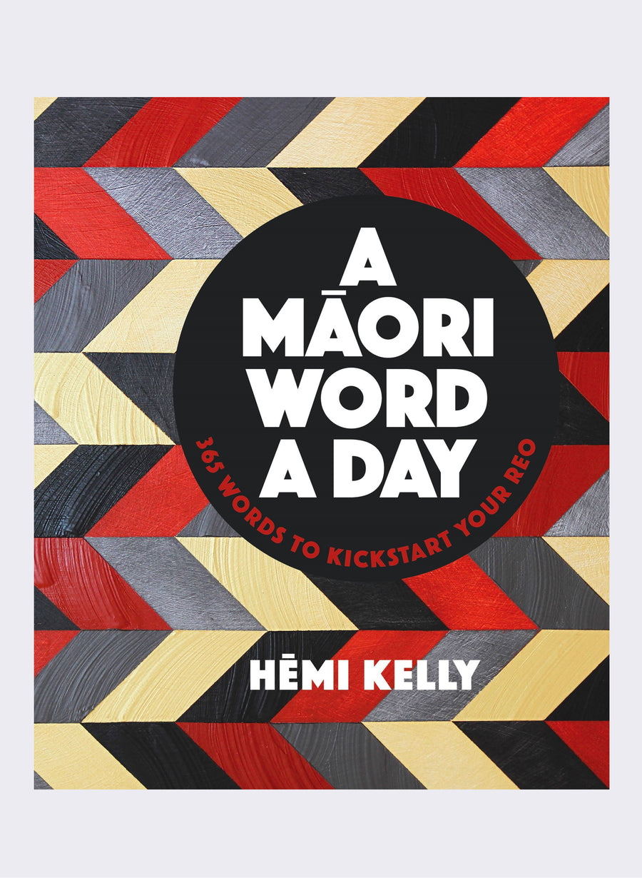 A Maori Word a Day by Hemi Kelly