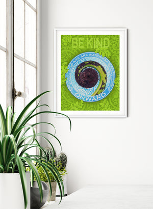 Be Kind - Digital Pigment Print