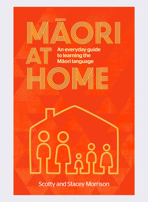 Maori at Home by Stacey and Scotty Morrison