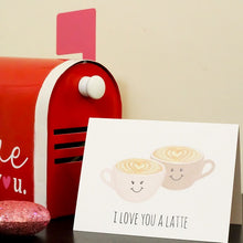 Load image into Gallery viewer, I Love You A Latte Greeting Card