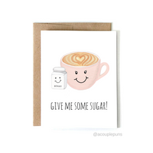 Load image into Gallery viewer, Give Me Some Sugar Greeting Card