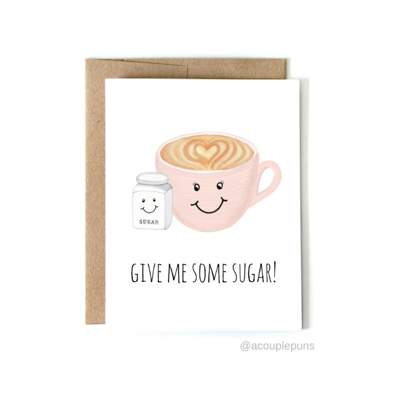 Give Me Some Sugar Greeting Card