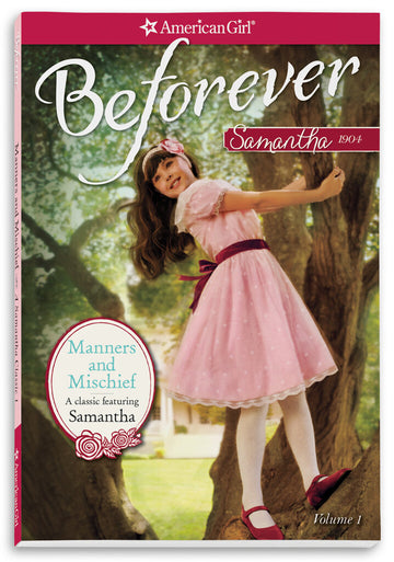 Manners and Mischief: A Samantha Classic Volume 1 (American Girl)