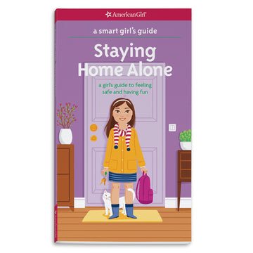 A Smart Girl's Guide: Staying Home Alone (American Girl)