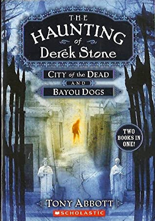 The Haunting of Derek Stone #1 and #2: City of the Dead and Bayou Dogs