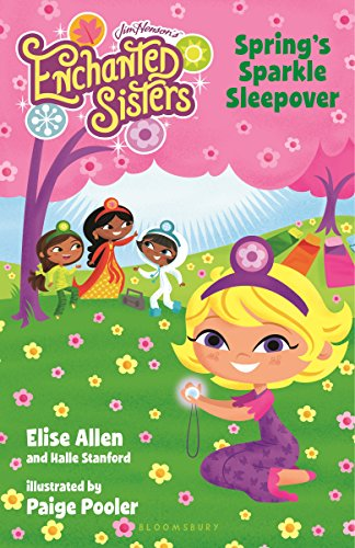 Jim Henson's Enchanted Sisters #3: Spring's Sparkle Sleepover