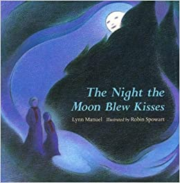 The Night the Moon Blew Kisses