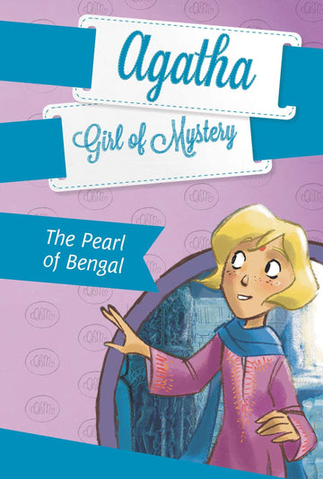 Agatha: Girl of Mystery #2: The Pearl of Bengal
