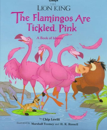 Disney's The Lion King: The Flamingos are Tickled Pink: A Book of Idioms