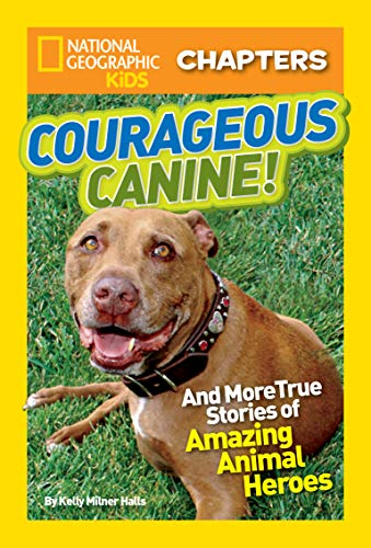 Courageous Canine: And More True Stories of Amazing Animal Heroes