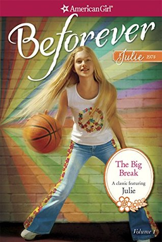 The Big Break: A Julie Classic Volume 1 (American Girl)