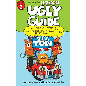 Ugly Guide 2: Hi! It's the Uglydoll Ugly Guide to Things That Go and Things That Should Go But Don't