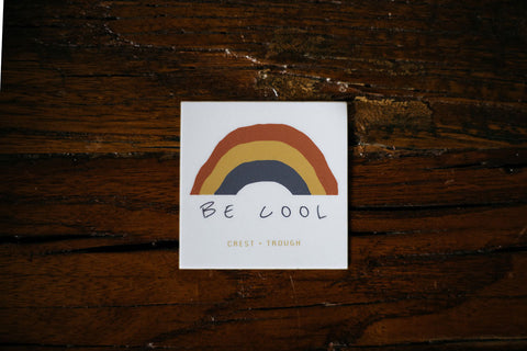 Be Cool- Sticker
