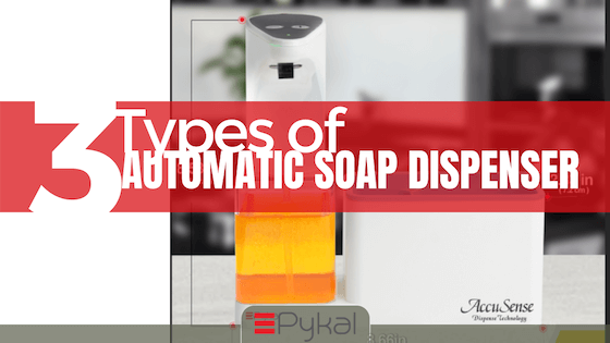 3 Different Types of Automatic Soap Dispenser