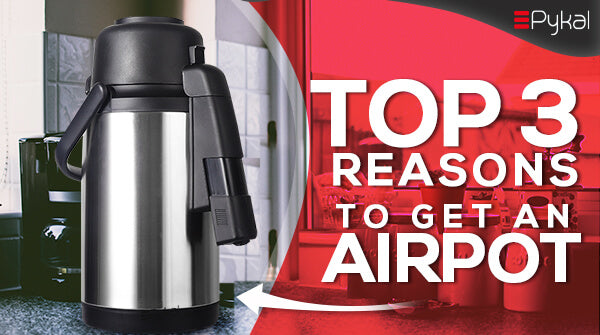 Top 3 Reasons to Get an Airpot
