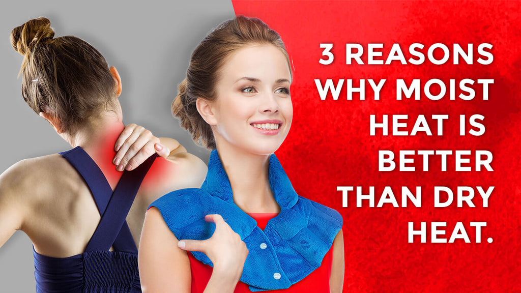 3 Reasons Why Moist Heat is Better than Dry Heat